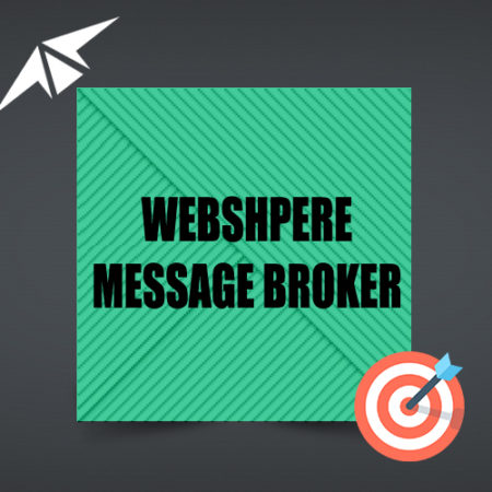 IBM WEB SPHERE MESSAGE BROKER