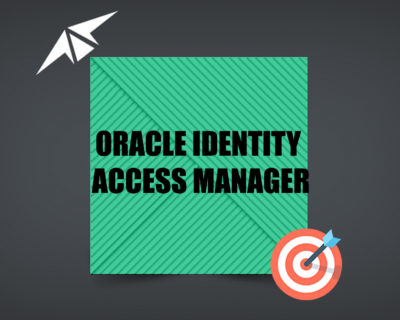 ORACLE IDENTITY ACCESS MANAGER