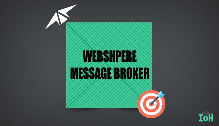 IBM WEB SPHERE MESSAGE BROKER